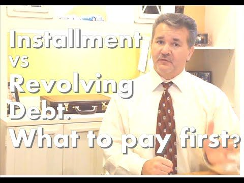Revolving Debt Vs Installment Debt What To Pay First Improve Your Credit Score Credit Score Financial Literacy