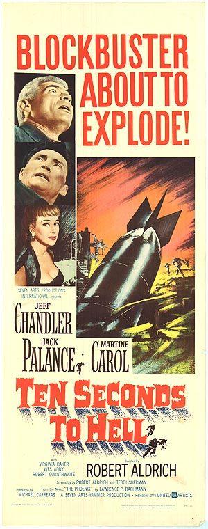 Ten Seconds to Hell (1959) Stars: Jack Palance, Jeff Chandler, Martine Carol, Robert Cornthwaite, Wesley Addy ~ Director: Robert Aldrich