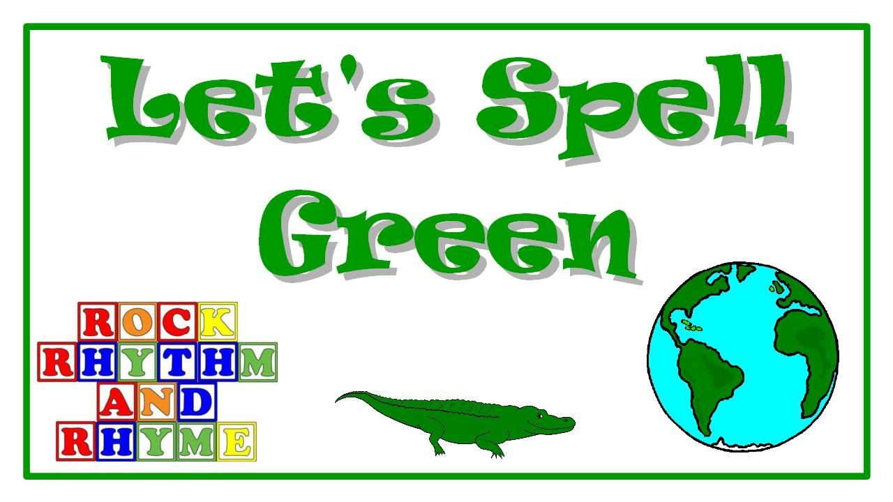 Color Songs - Let\'s Spell Green | Color Songs | Pinterest | Color ...