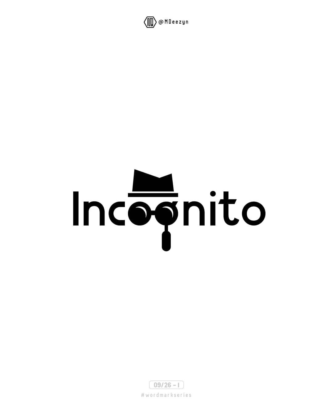 i - incognito - #wordmarkseries (09/26) . your feedback will be