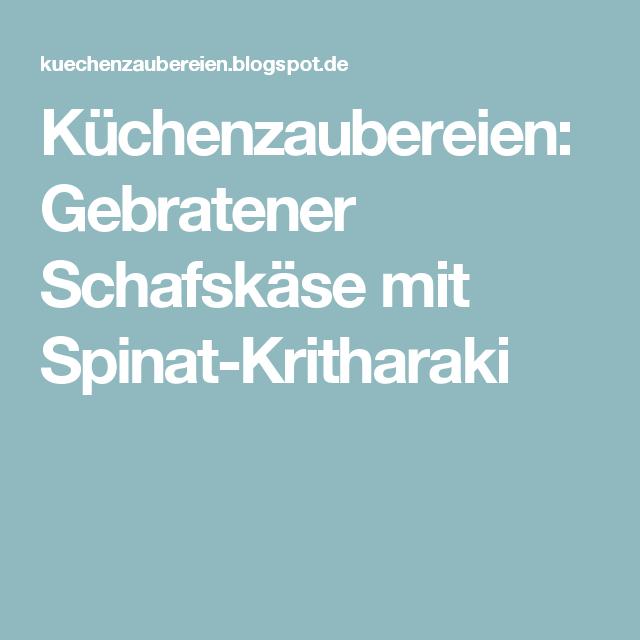 Küchenzaubereien: Gebratener Schafskäse mit Spinat-Kritharaki