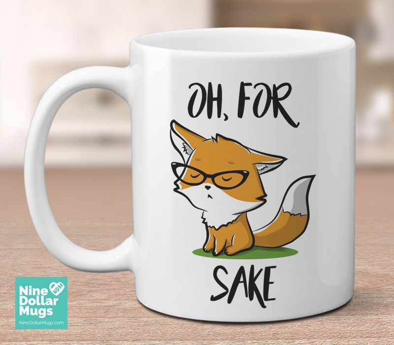 Oh For Fox Sake 11oz Fox Coffee Mug Pun Mug Gift For Her Gift For Nerd Mugs Fox Sake Funny Mugs