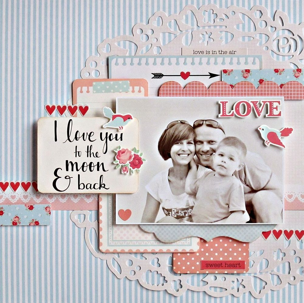"Kaisercraft 'XO' Collection  by Anna Zaprzelska ""I Love You To The-Moon and Back"" Layout. ~ Scrapbook Pages 3."