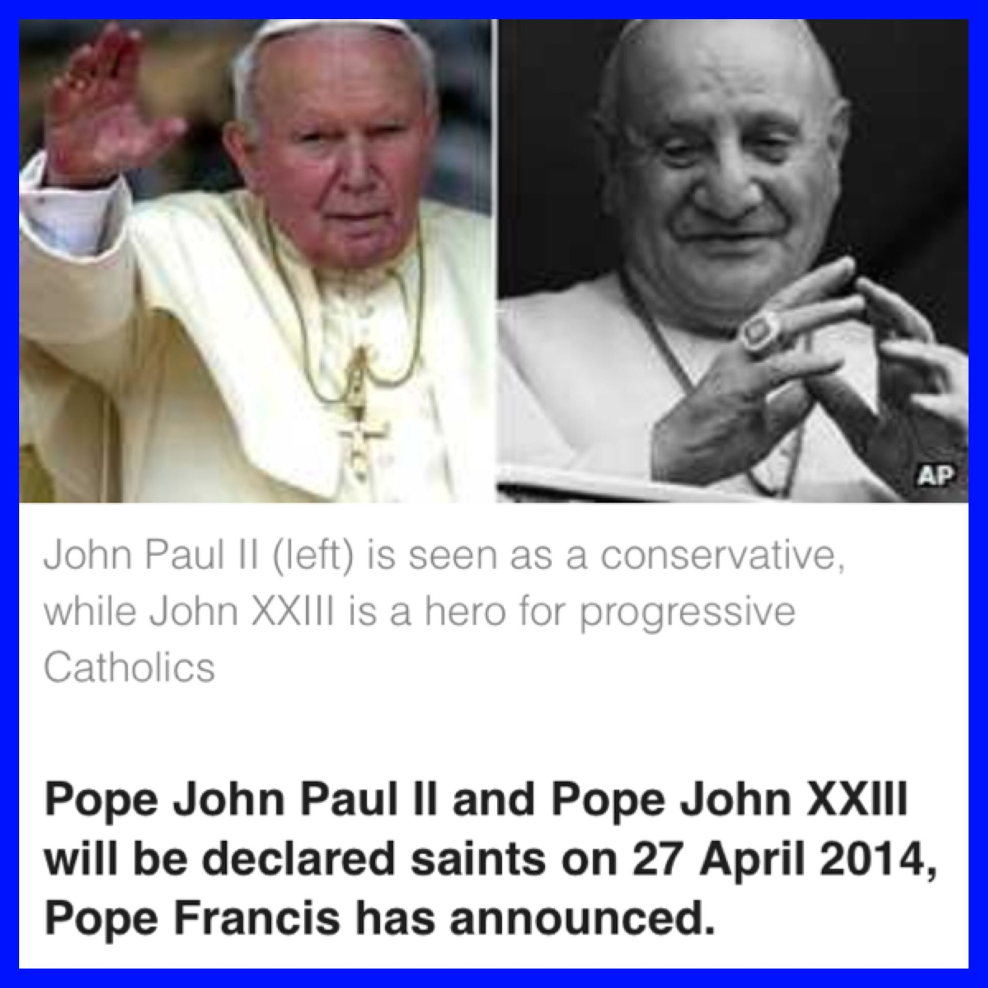 Both pope will become Saints on Sunday 4/27/2014