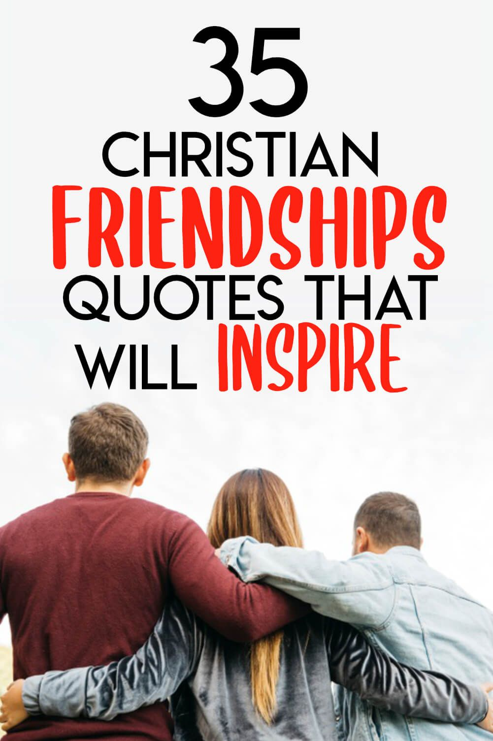 35 Christian Friendship Quotes That Will Inspire