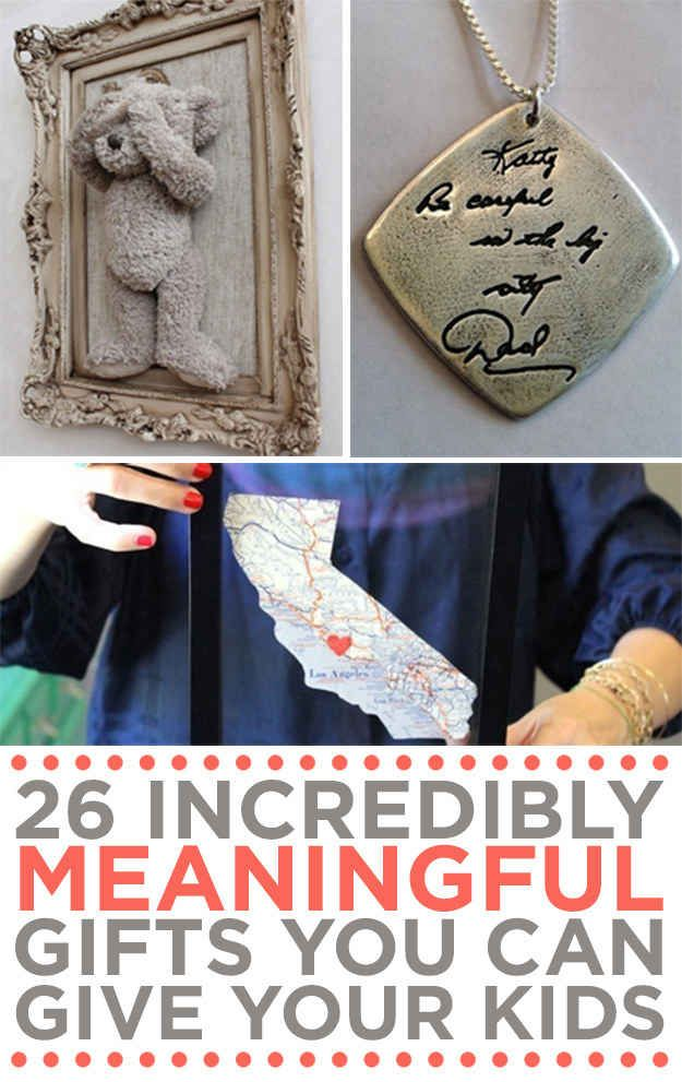 26 Incredibly Meaningful Gifts You Can Give Your Kids Meaningful Gifts Homemade Gifts Diy Gifts