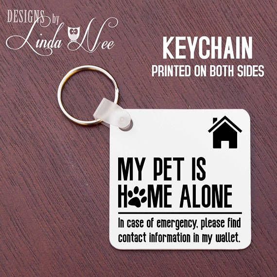 Pet Alert Keychain My Pet Is Home Alone Keychain Emergency Pet