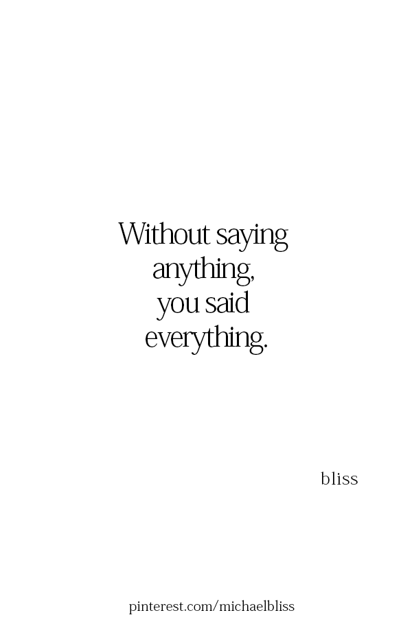 Without Saying Anything You Said Everything Silence Quotes Words Quotes Wise Words Quotes