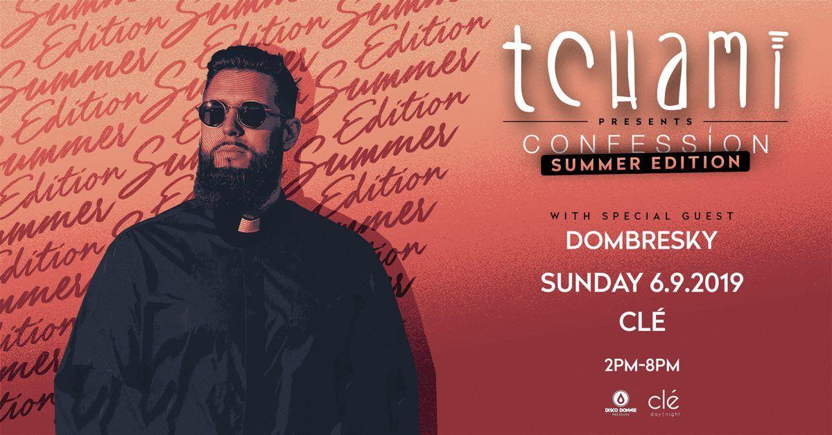 Tchami & Dombresky / Sunday June 9th / Clé Summer Sessions