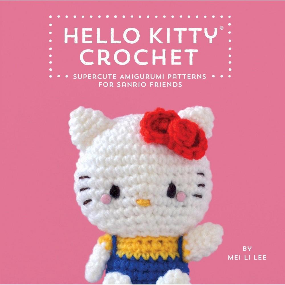 3dcbab5f1 Hello Kitty Crochet : Supercute Amigurumi Patterns for Sanrio ...