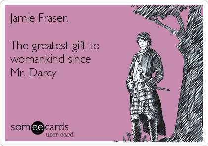 Outlander Ecards, Free Outlander Cards, Funny Outlander Greeting Cards at someecards.com                                                                                                                                                      More