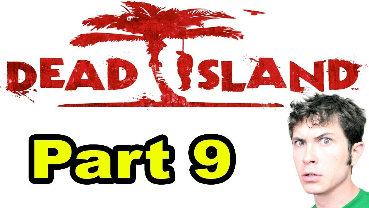 Dead Island - UPGRADE - Part 9 (+playlist)