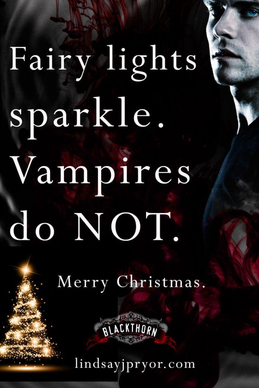 Fairy lights sparkle. Vampires do NOT. Happy Vampire Christmas...
