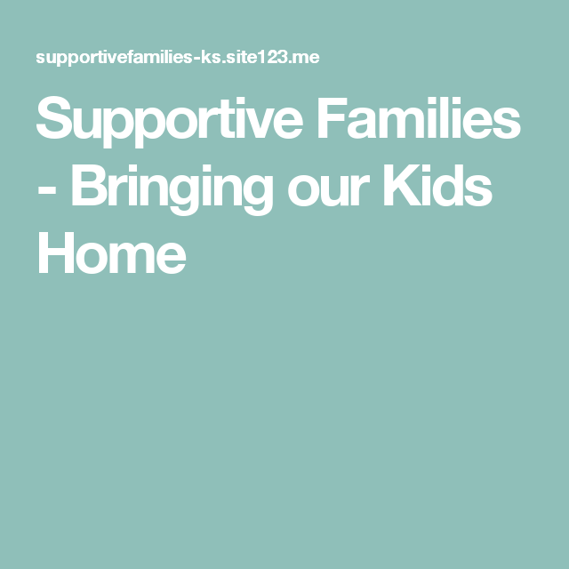 Supportive Families - Bringing our Kids Home