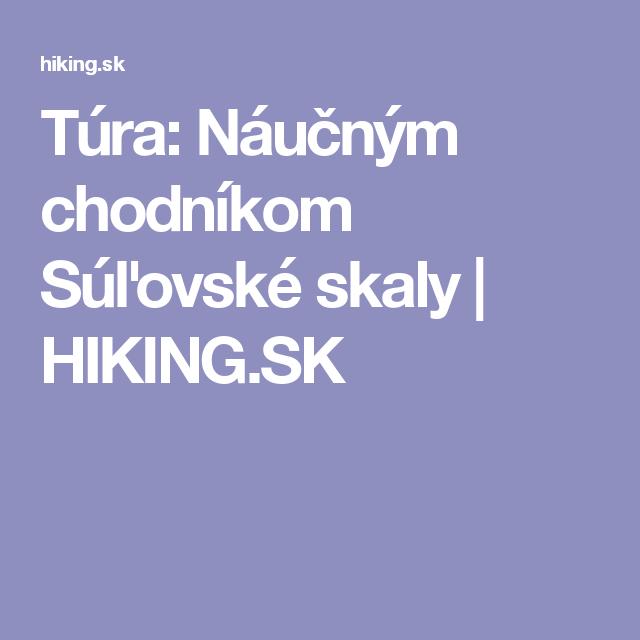Túra: Náučným chodníkom Súľovské skaly | HIKING.SK