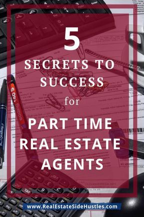 5 Secrets to Success as a Part-Time Real Estate Agent
