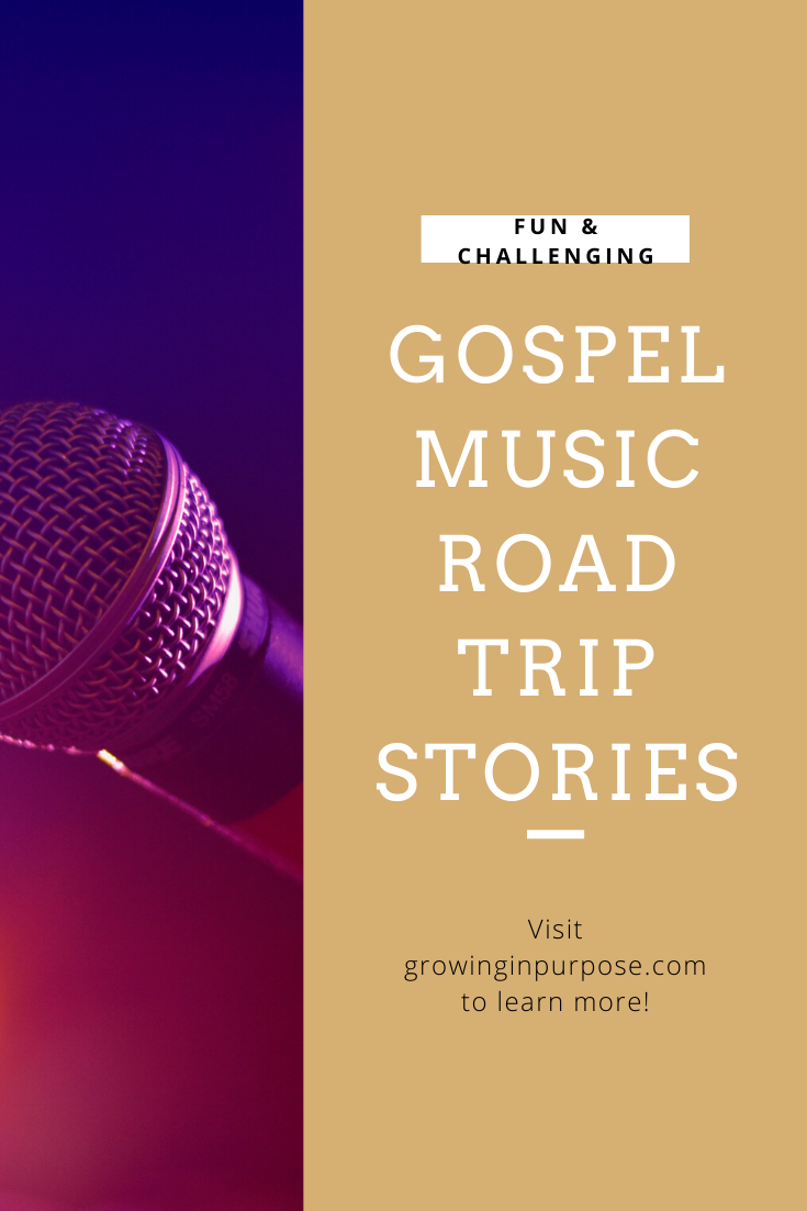 Do you like gospel music road trip stories?  If so, you will love our stories of faith and fun, but challenging times as well while traveling and singing gospel music with family and friends.  Re-pin and dive in with us at growinginpurpose.com to read all about our gospel music life of faith.  #gospelmusic, #sing, #singgospelmusic, #singing, #travel, #roadtrip, #musictravel, #musictravels, #growinginpurpose, #anointed, #faith, #miracle, #christian, #christianmusic, #anointed