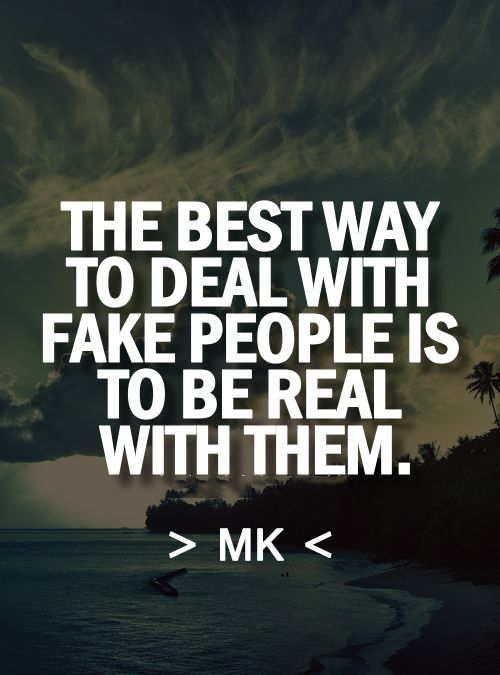 Fake People Quotes The Best Way To Deal With Fake People Life