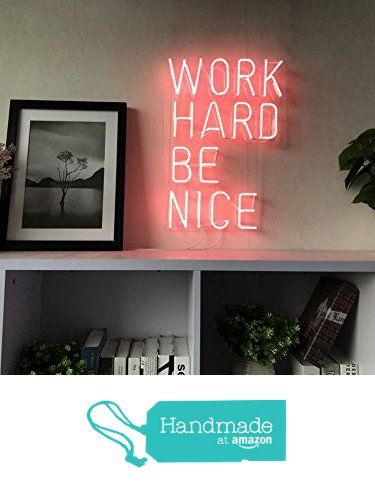 New Work Hard Be Nice Neon Sign For Bedroom Wall Home Decor Artwork With Dimmer