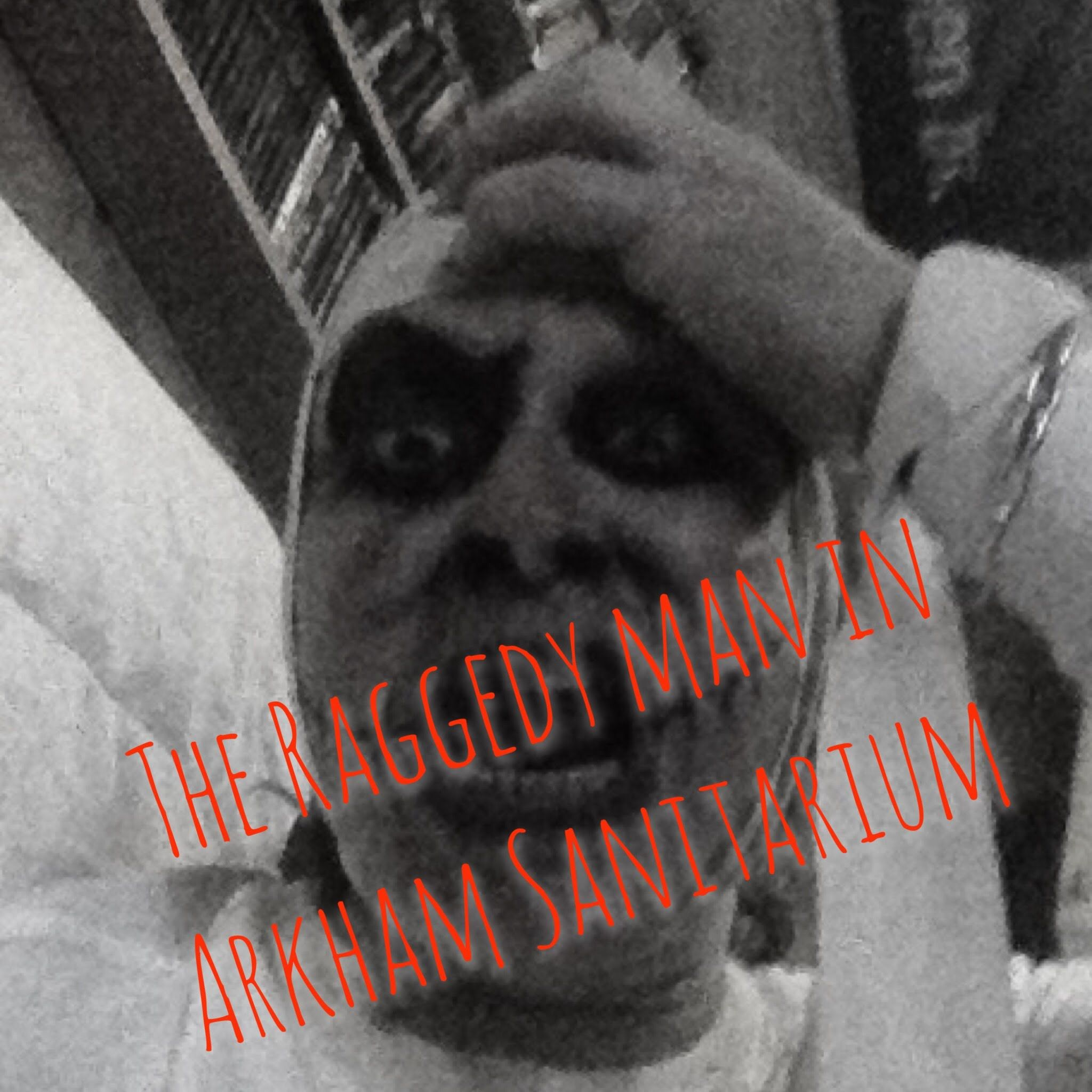 The Raggedyman in Arkham Sanitarium