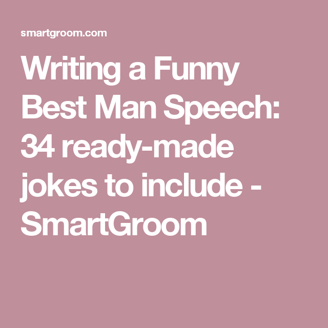 Father Of The Bride Speeches Funny: Writing A Funny Best Man Speech: 34 Ready-made Jokes To