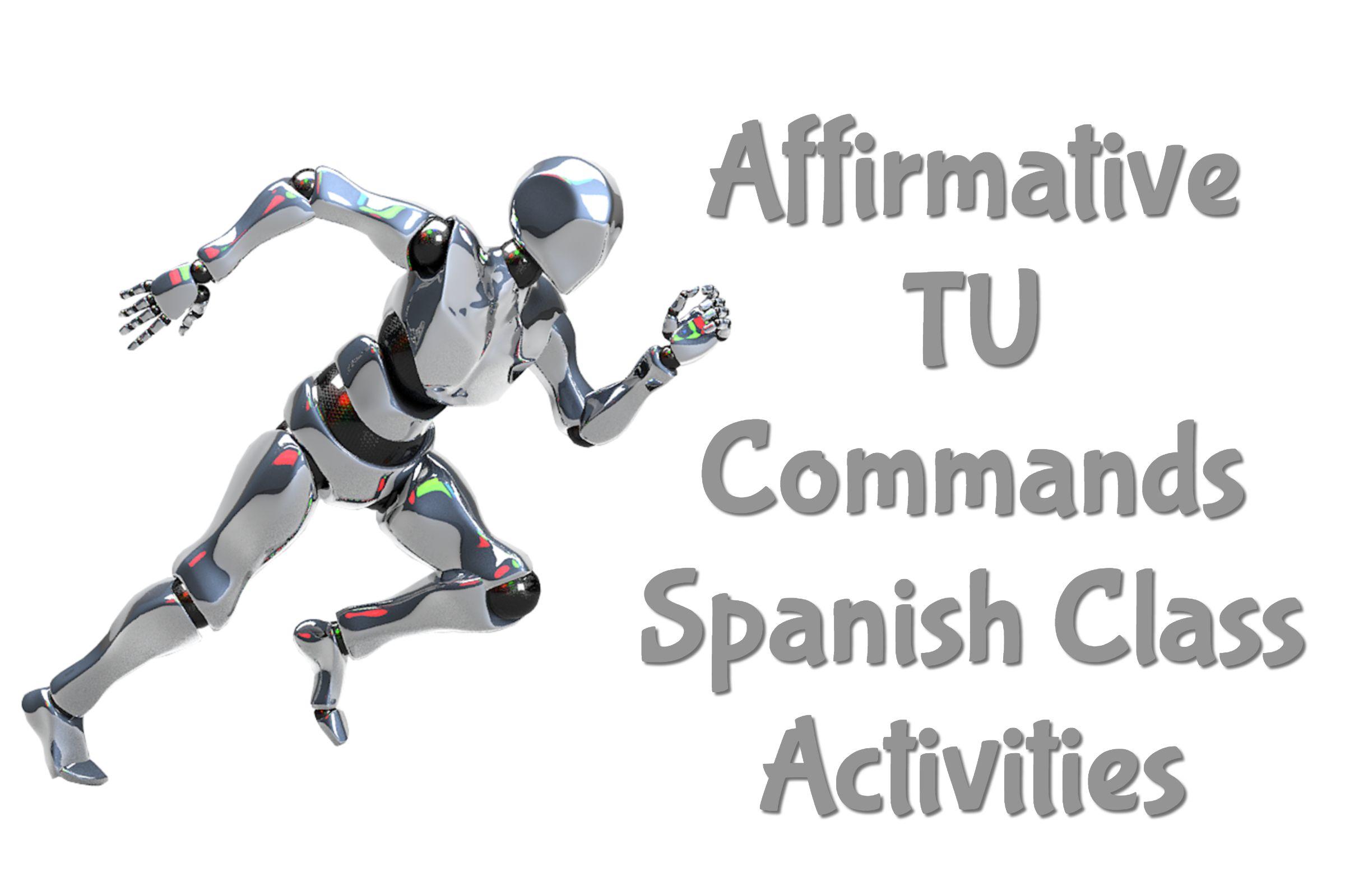 Affirmative Tu Commands Spanish Class Activities