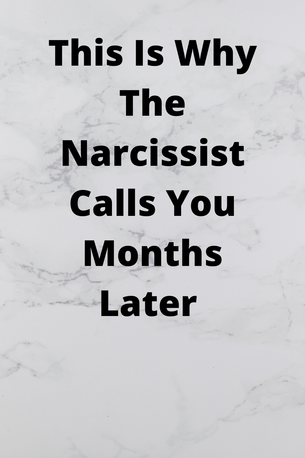 This Is Why The Narcissist Calls You Months Later in 2020