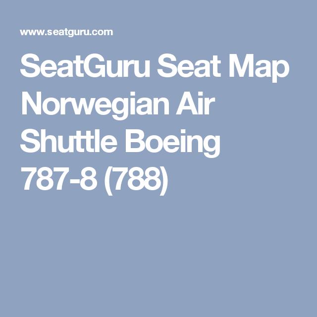 Seatguru Seat Map Norwegian Air Shuttle Boeing 787 8 788 Norwegian Air Seatguru Norwegian