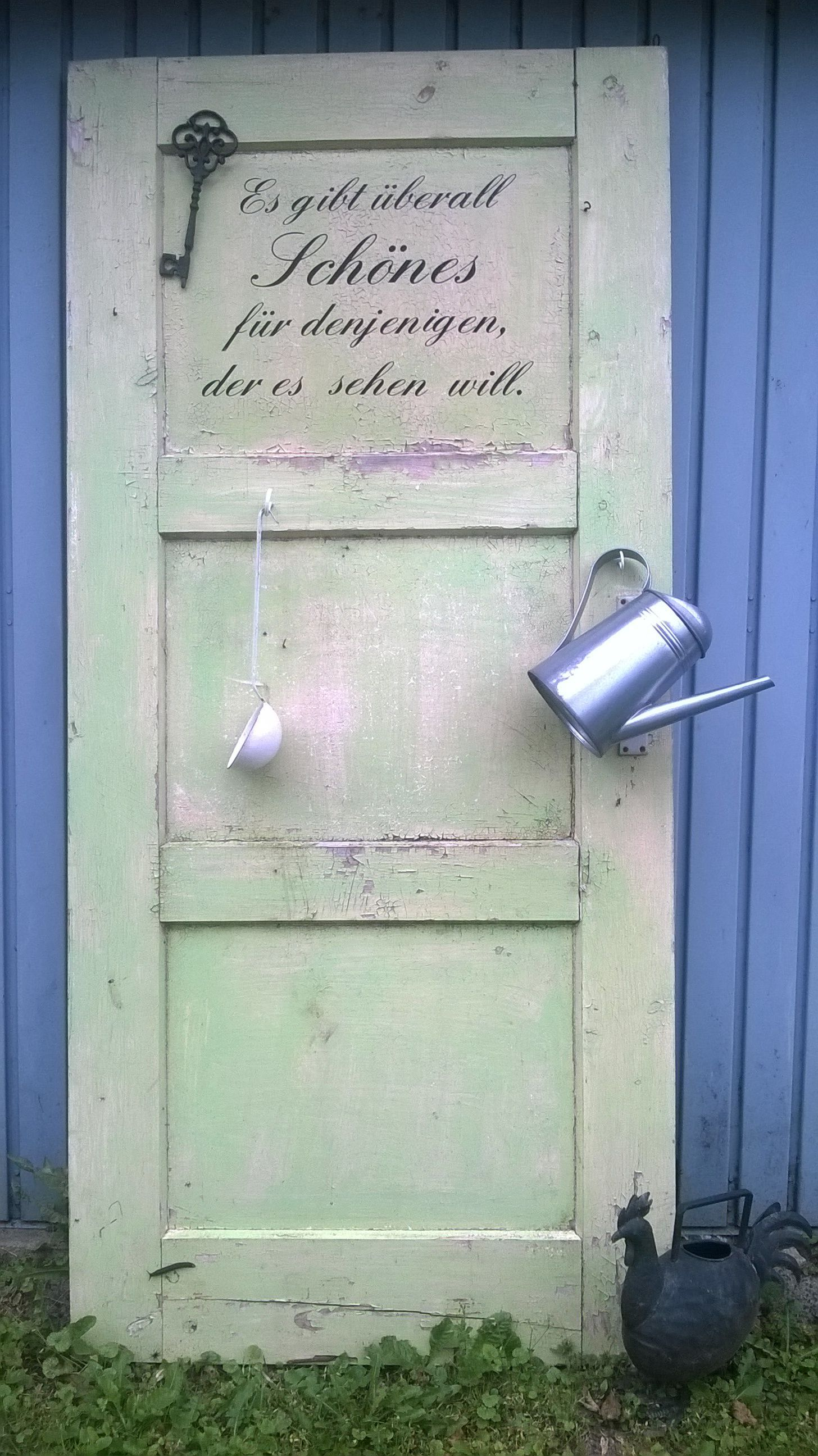 Vintage meets wisdom of life: door with a saying -  A great pin on garden design...