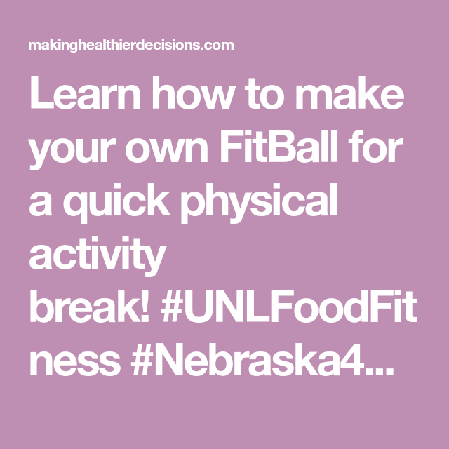 Learn How To Make Your Own FitBall For A Quick Physical