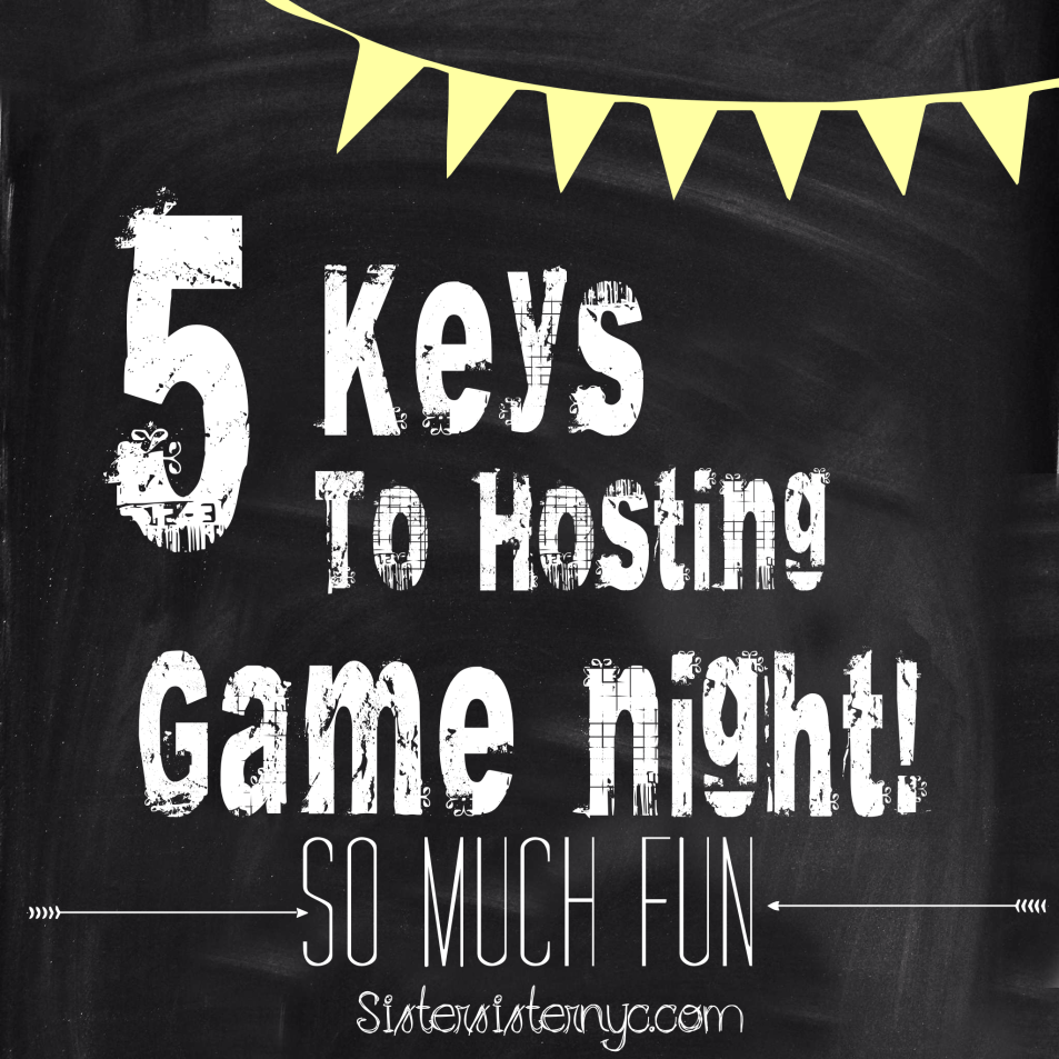 5 Tips For Hosting An Awesome Game Night Sistersisternyc