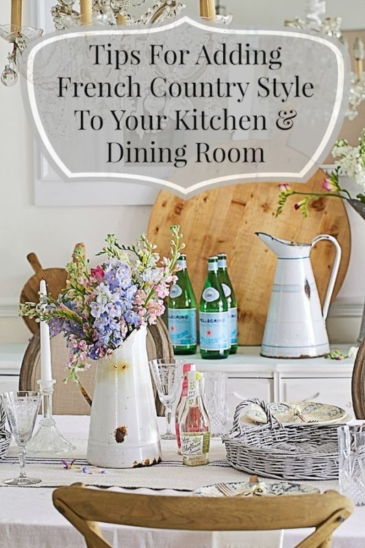 Adding French Country Style To Your Kitchen Dining Room