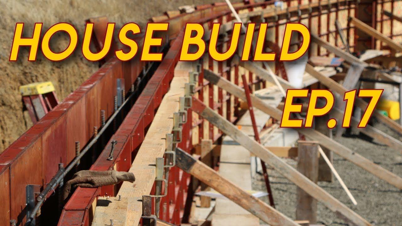 Forming Concrete Walls Ep 17 Concrete Wall Concrete Building A House