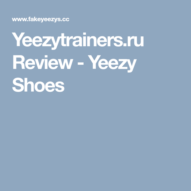 Yeezytrainers.ru Review - Yeezy Shoes