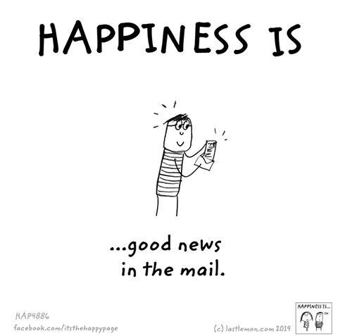 Happiness Is Good News In The Mail Good News Quotes Happy Quotes News Quotes