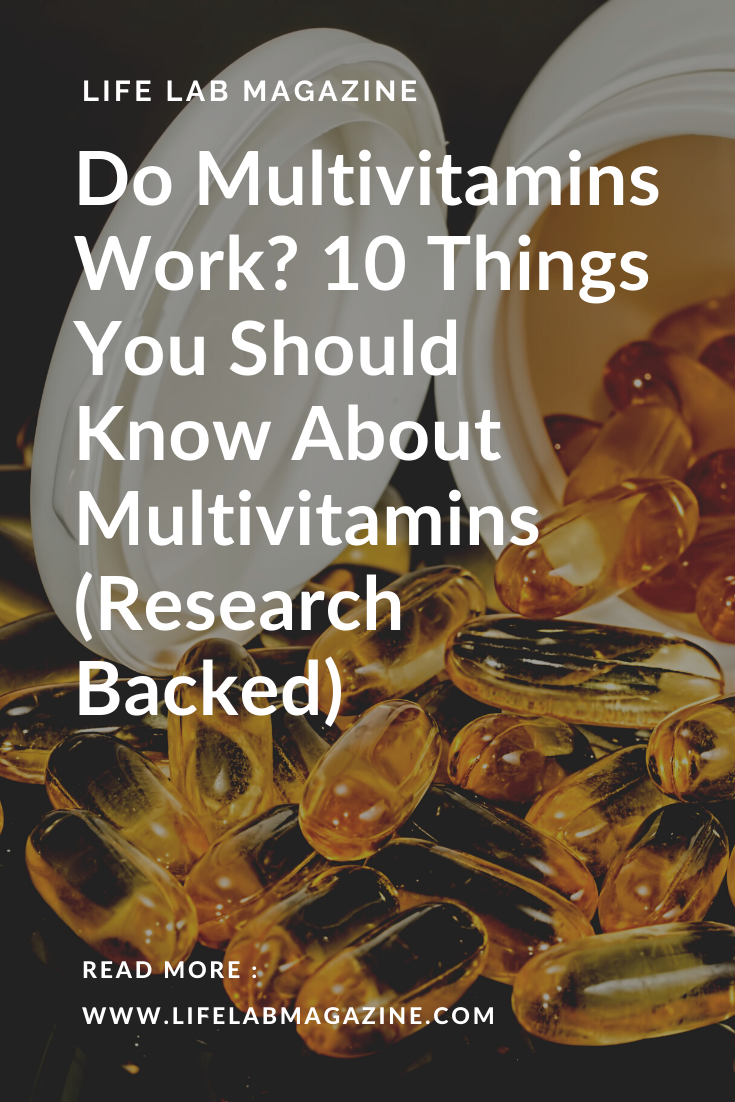 Do Multivitamins Work? 10 Things You Should Know About