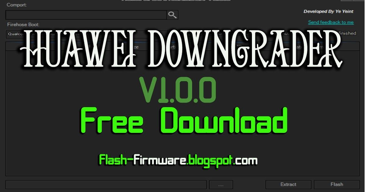 DownloadHuawei downgrader v1 0 0 Feature: Huawei Flash Tool Download
