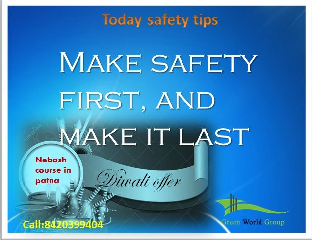 Safety Tips Make Safety First And Make It Last By Green World