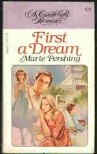 USED (GD) First a Dream [A Candlelight Romance #531] by Marie Pershing