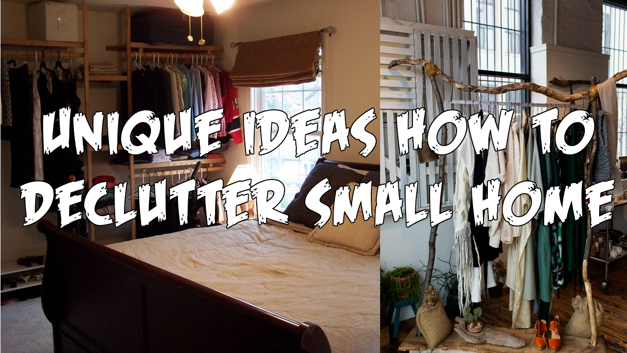 Unique Ideas How To Declutter Small Home
