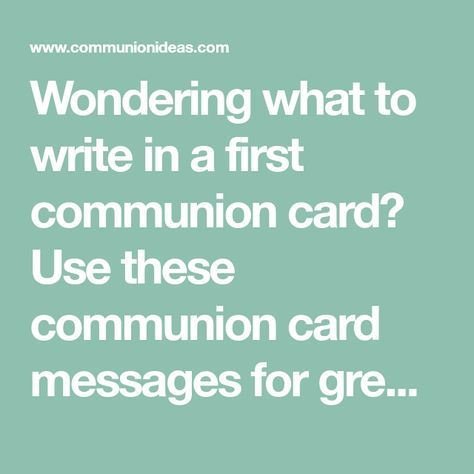 wondering what to write in a first communion card use these communion card messages for greeting cards and first communion thank you cards for inspiration