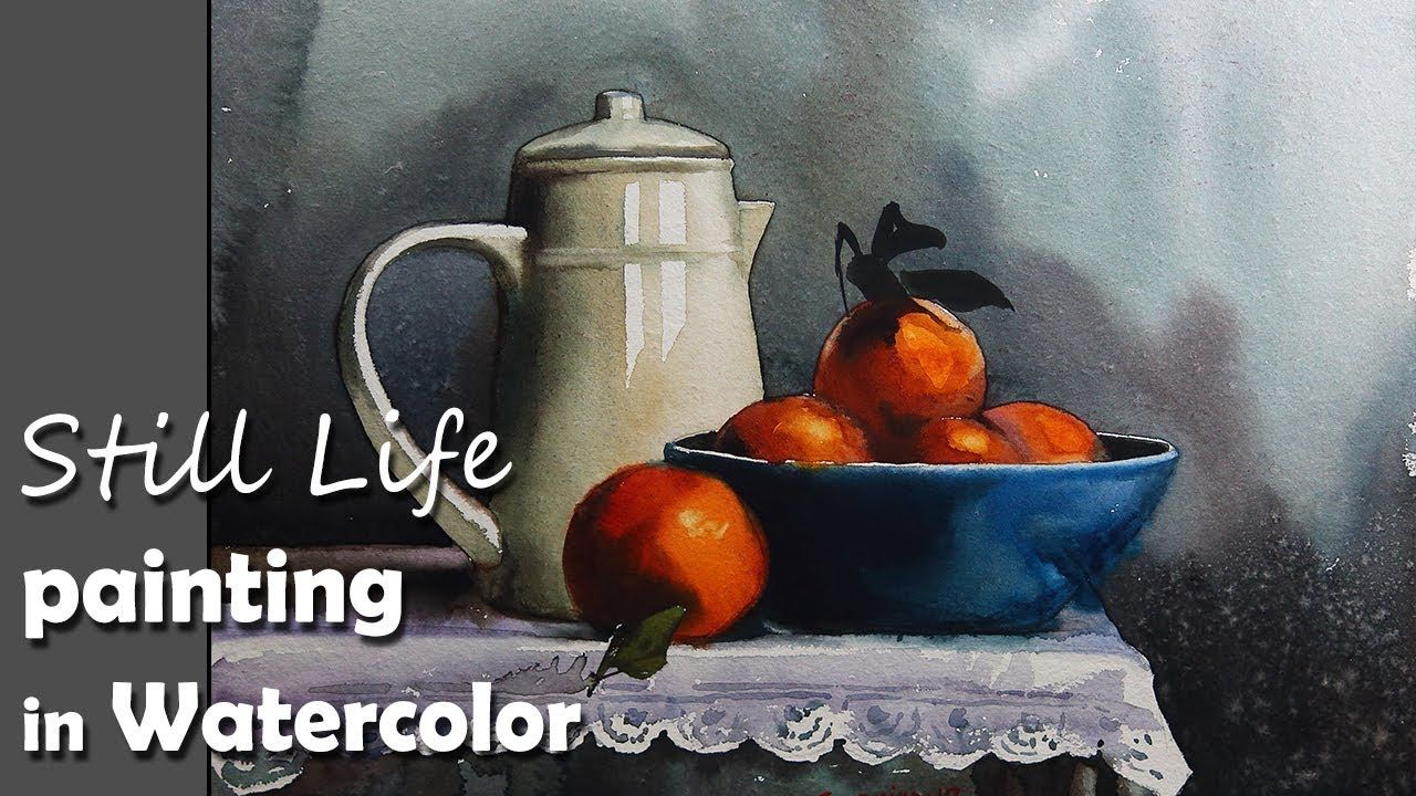 Painting A Realistic Still Life In Watercolor Episode 2 Still