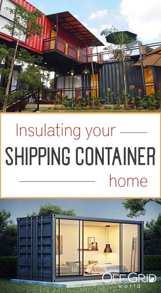 8 Factors To Keep In Mind When Insulating A Shipping Container Home - Off Grid World