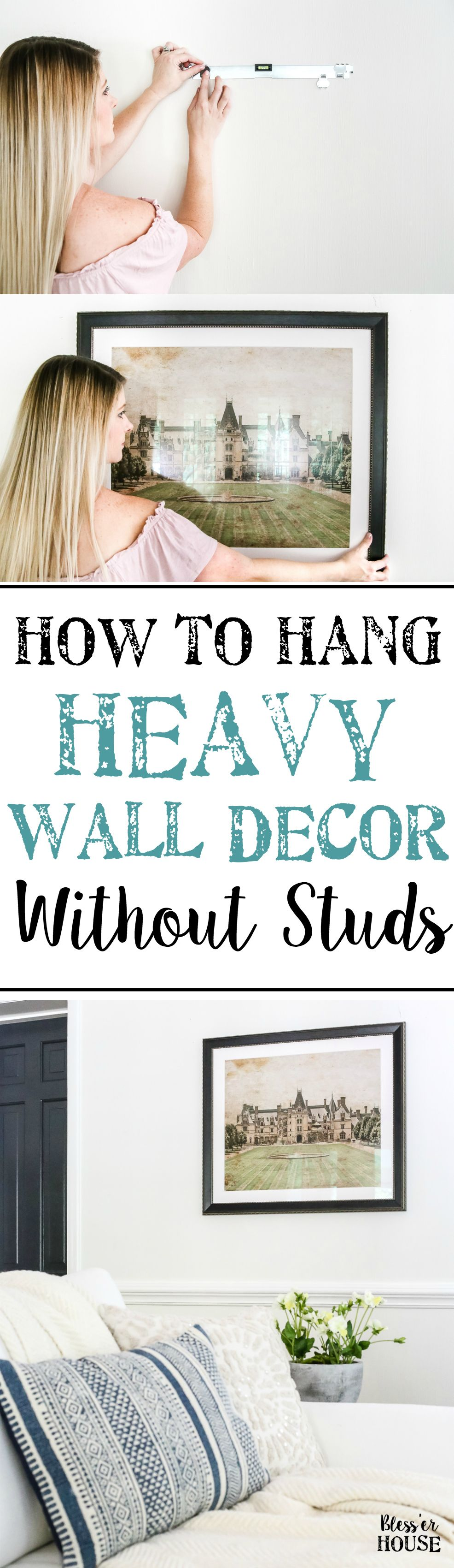 How to hang heavy pictures without studs - How To Hang Heavy Wall Decor Without Studs