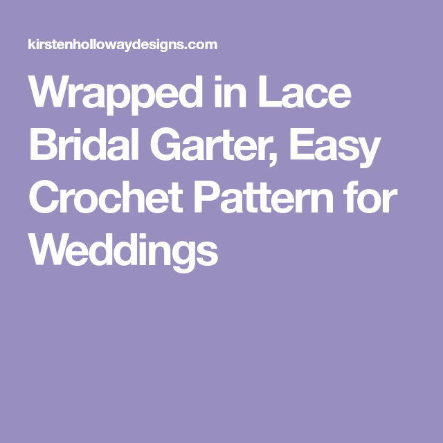 Crochet Wedding Garter: Wrapped In Lace Bridal Garter, Easy Crochet Pattern For