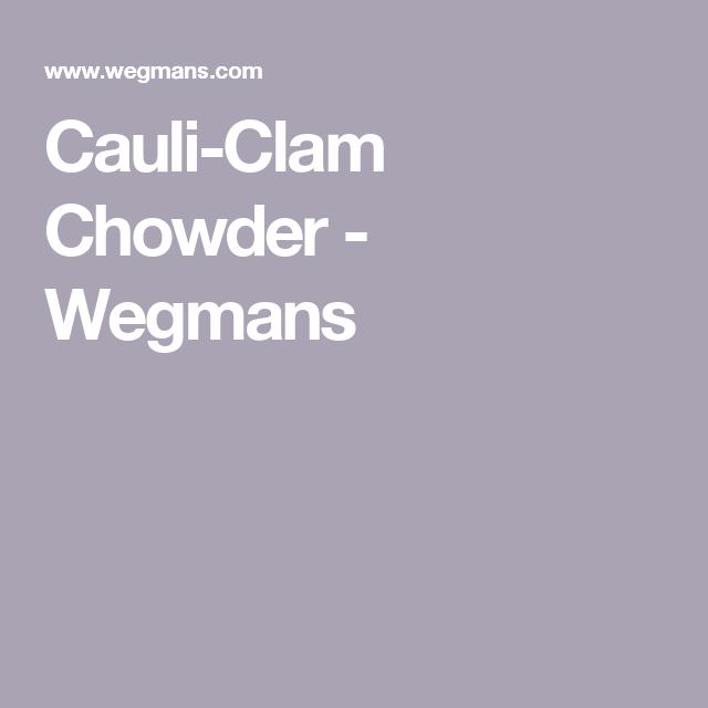 Cauli-Clam Chowder - Wegmans