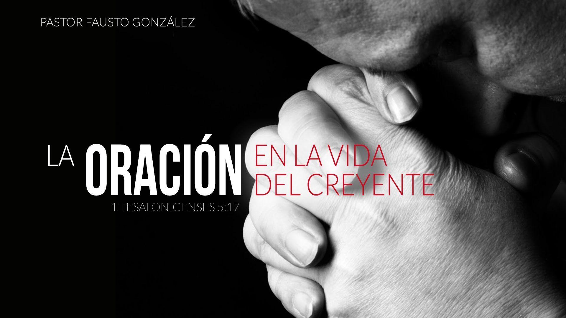 """Orad Sin cesar"" Ps. Fausto González"