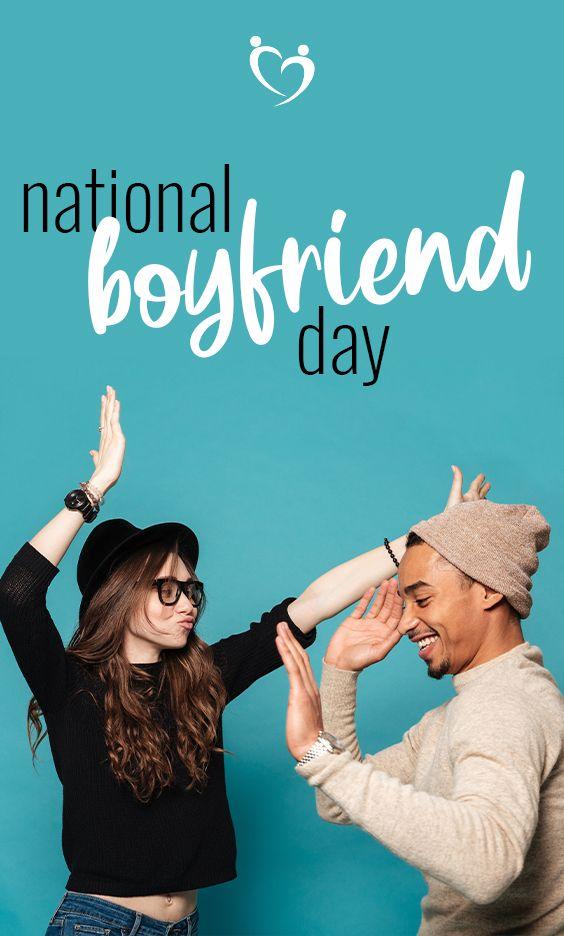 National Boyfriend Day — Origin of Holiday & How to Celebrate   Boyfriend day, National ...