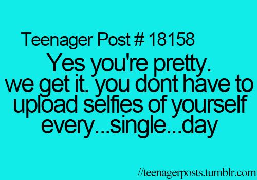 I Hate Attention Seekers Quotes: For Real! Take Pictures Of Your Friends, Family, Dog For