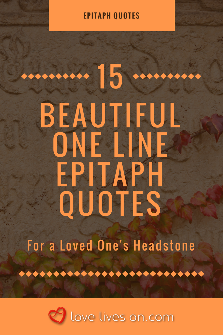 Headstone Quotes 150+ Best Epitaph Examples | Dustin | Memories quotes, Dad quotes  Headstone Quotes
